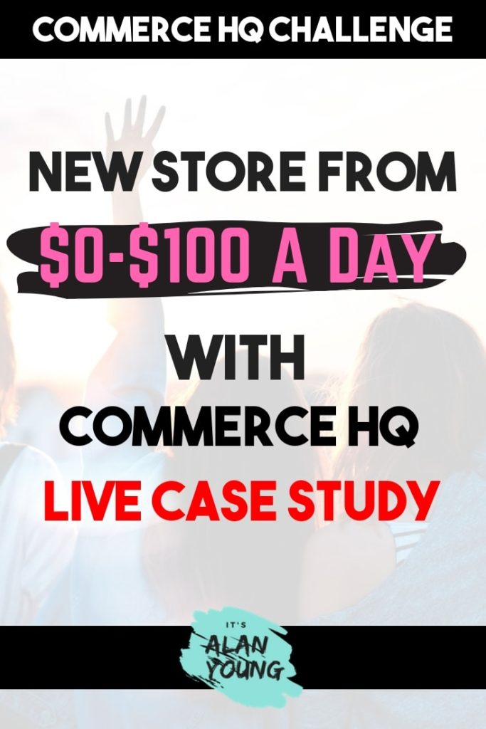 eCommerce Dropshipping Challenge with Commerce HQ. $0-$100 A Day.