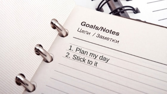 How To Plan Your Day And Stick To It Goal