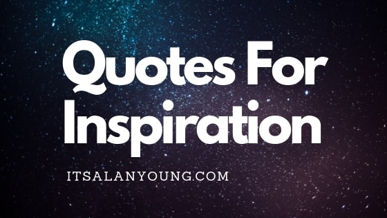 59 Motivating Inspirational Quotes For Students Its Alan Young