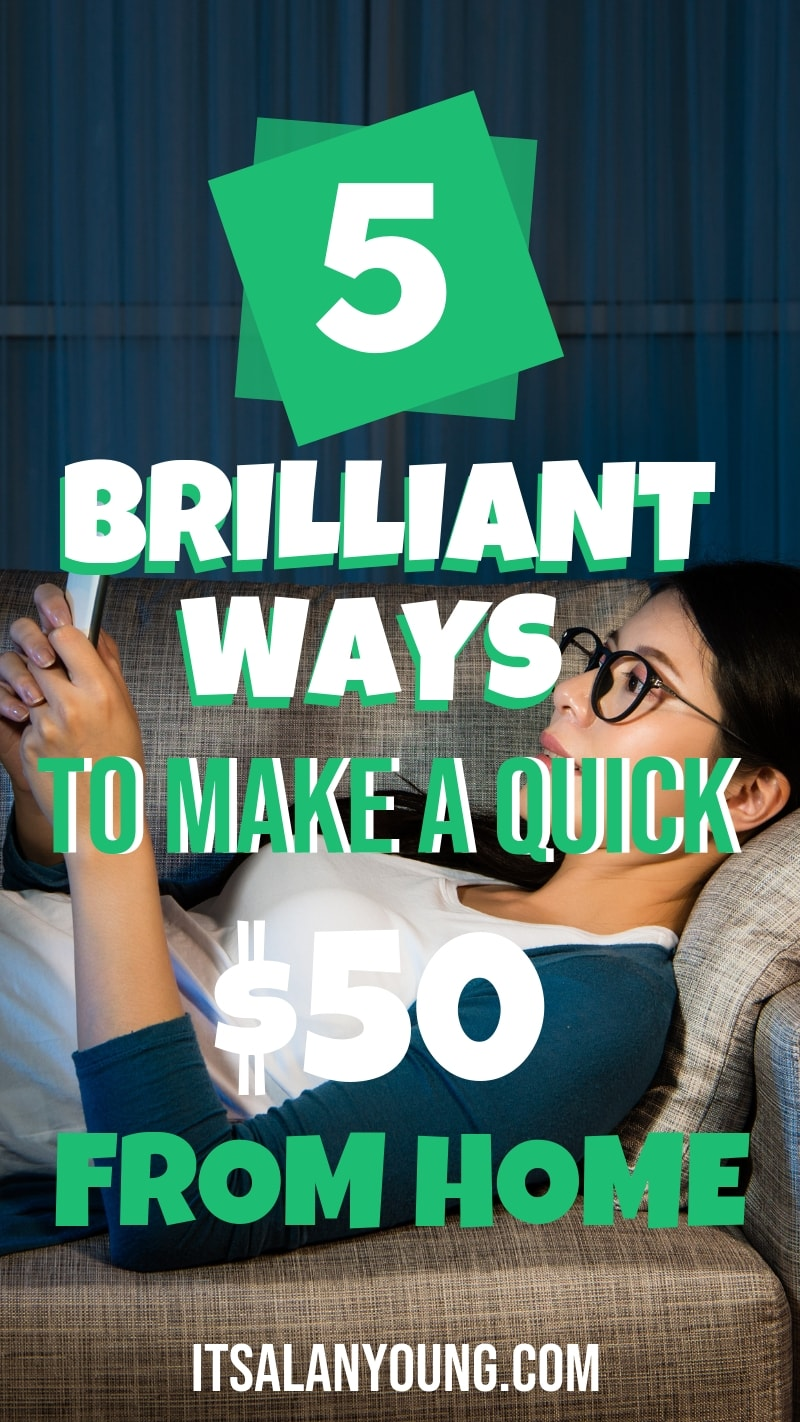 Need to make some money fast? Here are 5 legitimate ways to make 50 bucks or more from home. #ItsAlanYoung #SideHustle #MoneyTips #MakeMoney #WAHM #WorkFromHome #WaysToMakeMoney