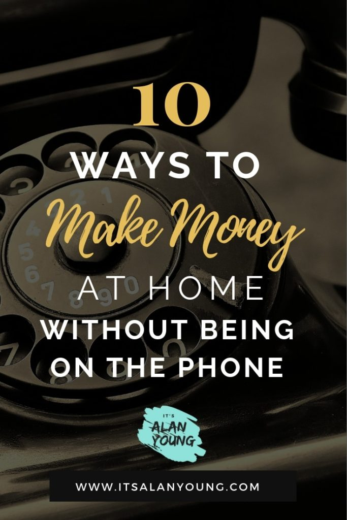 Would you like to work from home, but not on the phone? Check out this list of 10 legitimate ways that you can work-at-home and get paid...with no phone work required! #ItsAlanYoung #WorkAtHome #WAHM #MakeMoneyIdeas #NoPhoneJobs